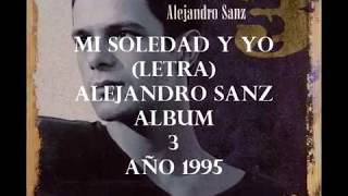 Alejandro Sanz -  Mi Soledad Y Yo - Con  -dj.ramón