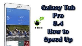 How to Speed Up the Galaxy Tab Pro 8.4