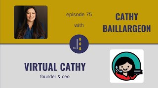 #75. | Cathy Baillargeon, part 1 | Founder & CEO of Virtual Cathy