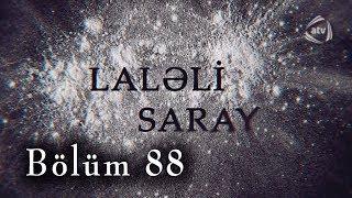 Laləli Saray (88-ci bölüm)