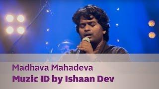Madhava Mahadeva - Muzic ID by Ishaan Dev - Music Mojo Season 2 - KappaTV