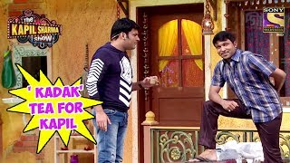 Chandu Makes ' KADAK ' Tea For Kapil - The Kapil Sharma Show