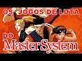 Os Jogos De Luta Do Master System