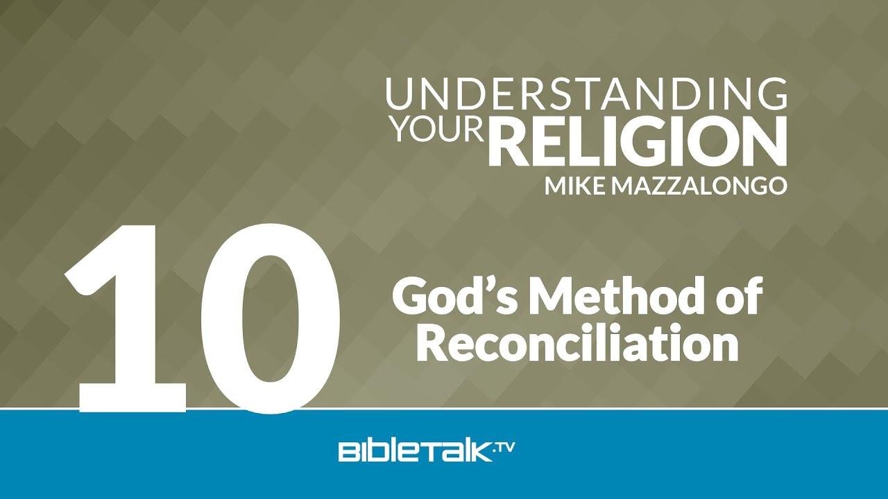 10. God's Method of Reconciliation