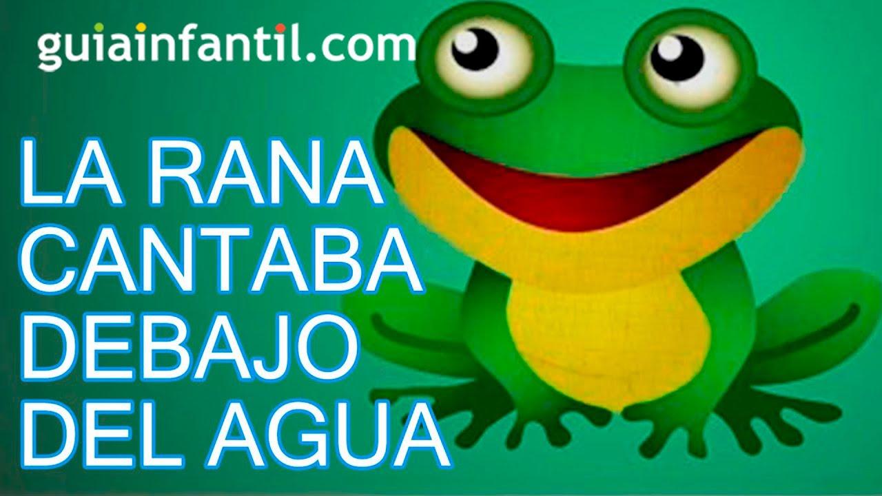 Canción infantil - Estaba la rana cantando debajo del agua