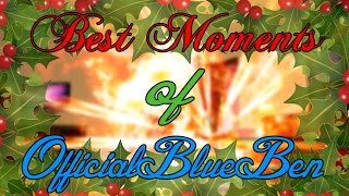 Best Moments Of OfficialBlueBen 2014! - (Christmas Special!)