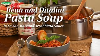 Bean and Ditalini Pasta Soup in La San Marzano Arrabbiata Sauce