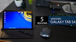 5 Reasons to get the Samsung Galaxy Tab S4 (2018)
