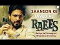 Saanson Ke | Raees | Javed Ali | Shah Rukh Khan | Mahira Khan | JAM8 | Pritam | Hindi Sad Song