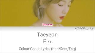 Taeyeon (태연) - Fire Colour Coded Lyrics (Han/Rom/Eng)