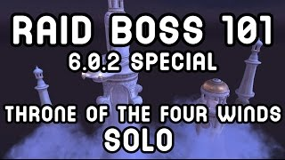 WoW Raid Boss 101: SOLO Throne of the Four Winds !!