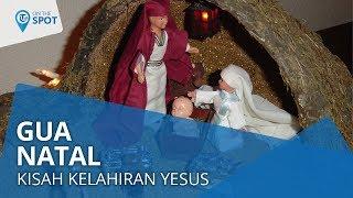 Gua Natal (Kandang Natal), Mengisahkan Kelahiran Yesus
