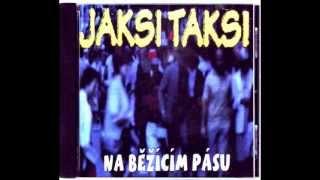 Jaksi Taksi - Na běžícím pásu FULL ALBUM (2000)