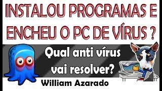 Instalou Um Programa E Encheu O PC De Vírus?
