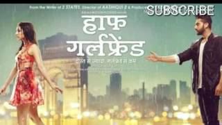 Dastaan||Full Song||Half girlfriend||Arjun Kapoor And Shraddha Kapoor||
