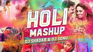 Holi Mashup 2018 | DJ Shadab & DJ Sonu | Holi Bollywood Songs | Holi Party Songs