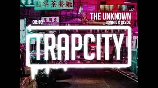 Bonnie & Clyde - The Unknown |Trapcity
