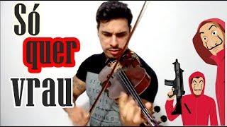 SÓ QUER VRAU - MC MM (La casa de Papel) Douglas Mendes Violin Cover