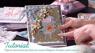 Tips to Use Intricate Dies to Create Elegant Frames and Layers