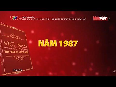 Phim tài liệu: Việt Nam thời đại Hồ Chí Minh - Biên niên sử truyền hình - Năm 1987