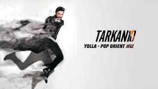 TARKAN - Yolla (Pop Orient Mix)