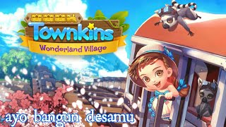 Bertani merawat hewan dan bangun desamu - Townkins wonderland village