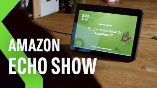 Amazon Echo Show, Review: la MEJOR APUESTA de Amazon Echo