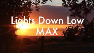 Lights Down Low - MAX (Audio)