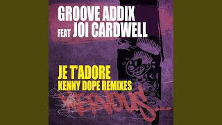 Je T'Adore feat. Joi Cardwell (Kenny Dope Main Mix No Sample)
