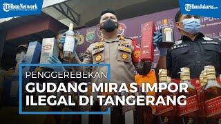 Gudang Miras Impor Ilegal Digerebek di Tangerang, Ada Ratusan Botol Siap Edar untuk Tahun Baru