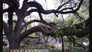 Kindness (originally by Chris Tomlin)
