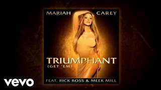Mariah Carey - Triumphant (Get 'Em) (Audio) ft. Rick Ross, Meek Mill
