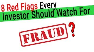 Identify Weak Financials or Fraud - 8 Red FLAGS for Investors to Watch