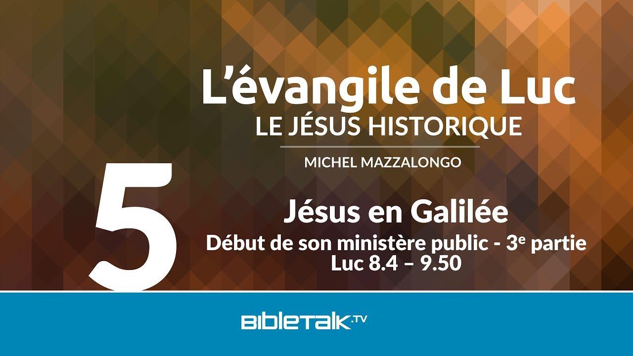 5. Jésus en Galilée : Début de son ministère public