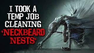 """""""I took a temp job cleaning 'neckbeard nests'. It was the worst mistake of my life"""" Creepypasta"""