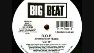 B.O.P. (Brothers of Peace) - Get It (Slammin Mix) 1991