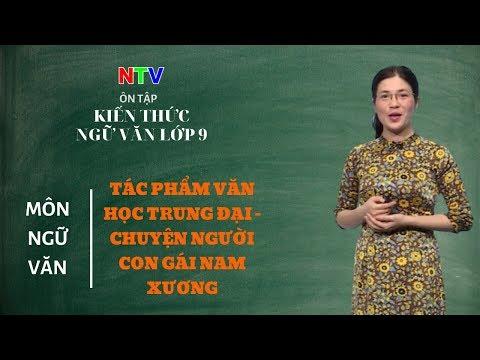 Kiến thức ngữ văn lớp 9 | Chuyên đề: Tác phẩm văn học trung đại- Chuyện người con gái Nam Xương