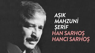 Aşık Mahzuni Şerif - Han Sarhoş Hancı Sarhoş