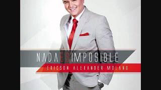 "Video thumbnail of ""Ericson Alexander Molano: Hacedor de Maravilla. Album: Nada es Imposible."""
