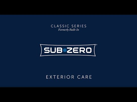 Sub-Zero Classic Formerly Built-In - Exterior Cleaning and Care