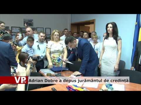 Adrian Dobre a depus jurământul de credință
