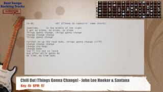 Chill Out (Things Gonna Change) - John Lee Hooker & Santana Guitar Backing Track