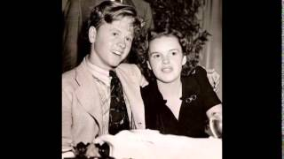 Wherever You Will Go ~ Judy Garland & Mickey Rooney