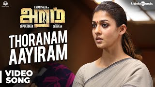 Aramm Songs | Thoranam Aayiram Video Song | Nayanthara | Ghibran | Gopi Nainar