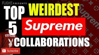 Top 5 Strangest Supreme Collaborations Ever Released