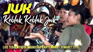 Keblak Keblak  JWK - Jaranan Wongso Kenongo Live Tegal Wero Kec.Blimbingsari Banyuwangi 2019