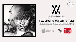 As Animals - I See Ghost (Ghost Gunfighters) [Official Preview]