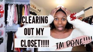 I'M DONE!!! CLEARING OUT MY CLOSET  AND GETING RID OF MY CLOTHES