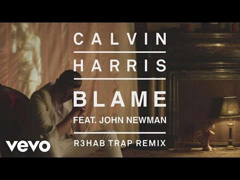 Calvin Harris feat. John Newman - Blame (R3HAB Trap Remix) [Audio]