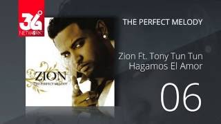 06. Zion Ft. Tony tun tun & Reel - Hagamos el amor (Audio Oficial) [The Perfect Melody]